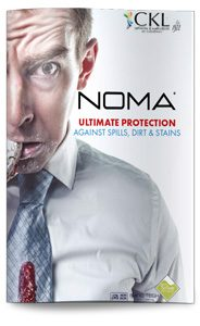 Noma ULTIMATE PROTECTION AGAINST SPILLS, DIRT & STAINS available only from CKL